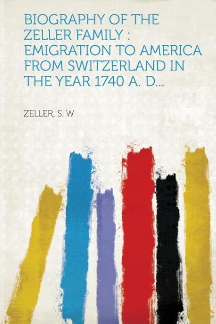 Biography of the Zeller Family als Taschenbuch von