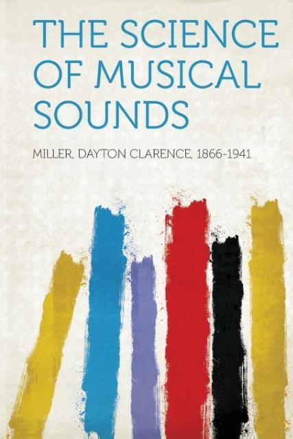 The Science of Musical Sounds als Taschenbuch von