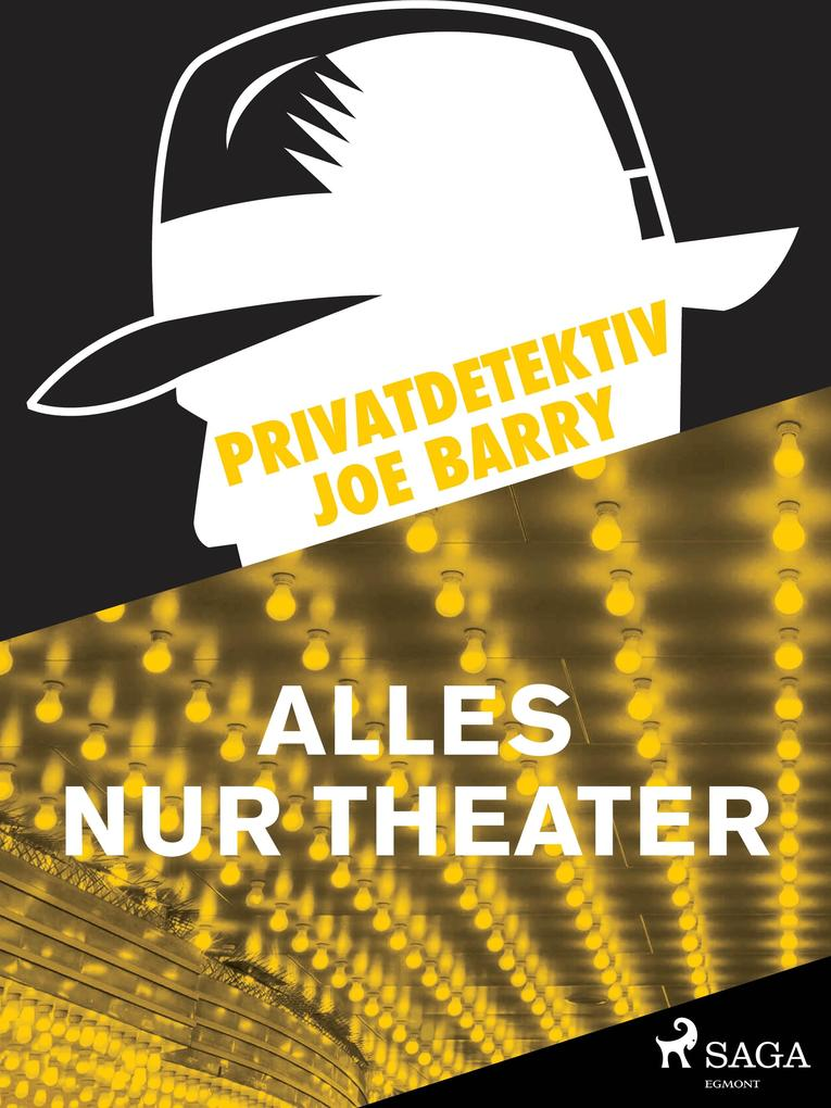 Privatdetektiv Joe Barry - Alles nur Theater als eBook