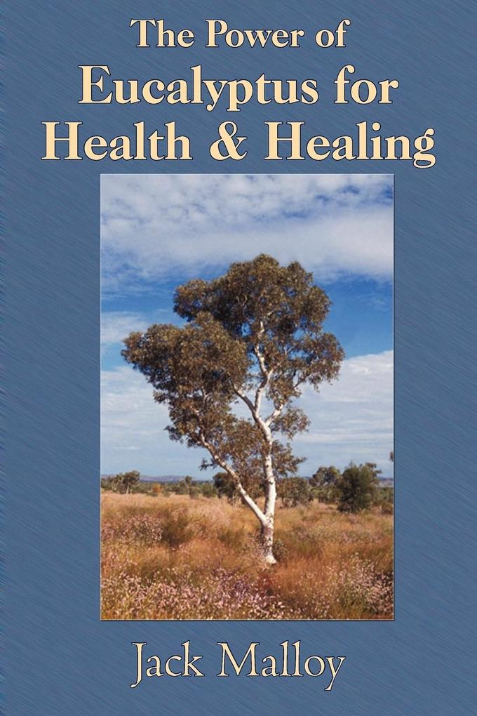The Power of Eucalyptus for Health & Healing als Taschenbuch