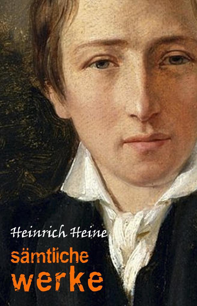Heinrich Heine: Sämtliche Werke als eBook