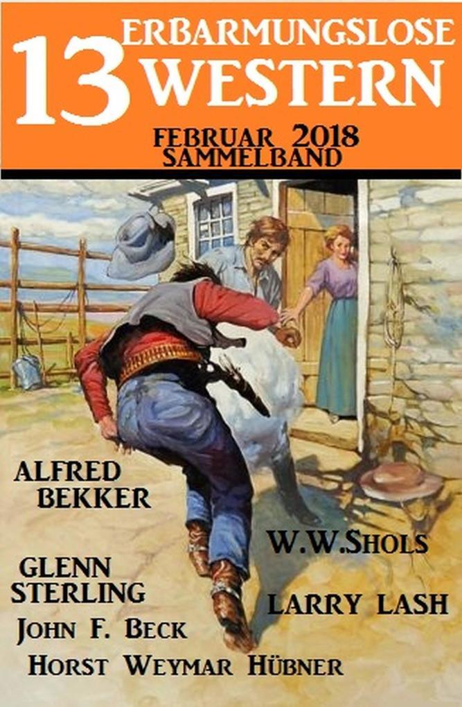 Sammelband 13 erbarmungslose Western Februar 2018 als eBook