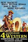 Sammelband 4 Western: Todestrail und andere Wildwest-Romane