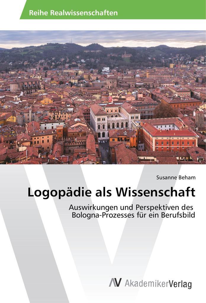 Logopädie als Wissenschaft als Buch von Susanne Beham