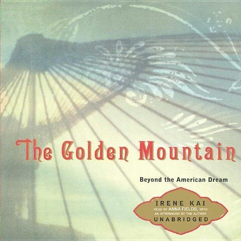 The Golden Mountain: Beyond the American Dream als Hörbuch CD