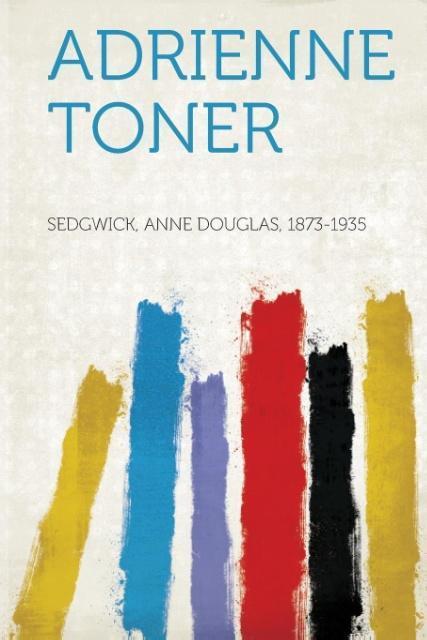 Adrienne Toner als Taschenbuch von Anne Douglas Sedgwick