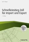 Schnelleinstieg Zoll für Import und Export - inkl. Arbeitshilfen online