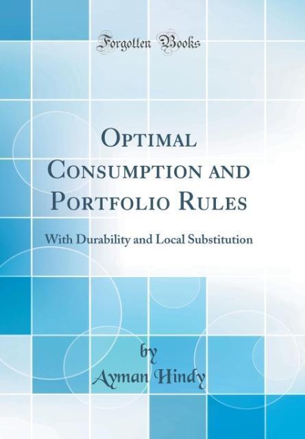 Optimal Consumption and Portfolio Rules als Buch von Ayman Hindy