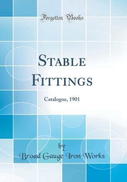 Stable Fittings als Buch von Broad Gauge Iron W...