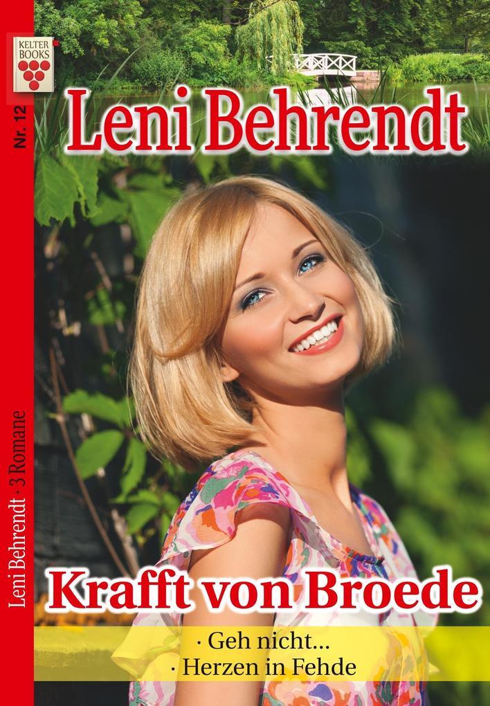 Leni Behrendt Nr. 12: Krafft von Broede / Geh nicht... / Herzen in Fehde