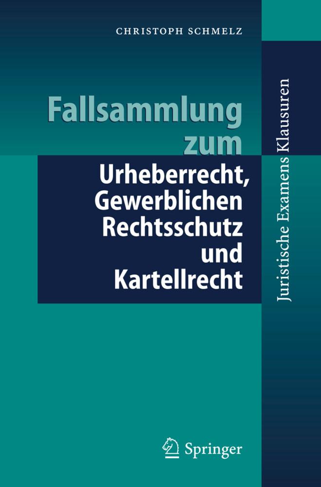 Fallsammlung zum Urheberrecht und Gewerblichen Rechtsschutz als Buch