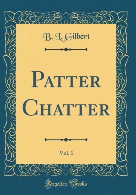 Patter Chatter, Vol. 1 (Classic Reprint) als Bu...