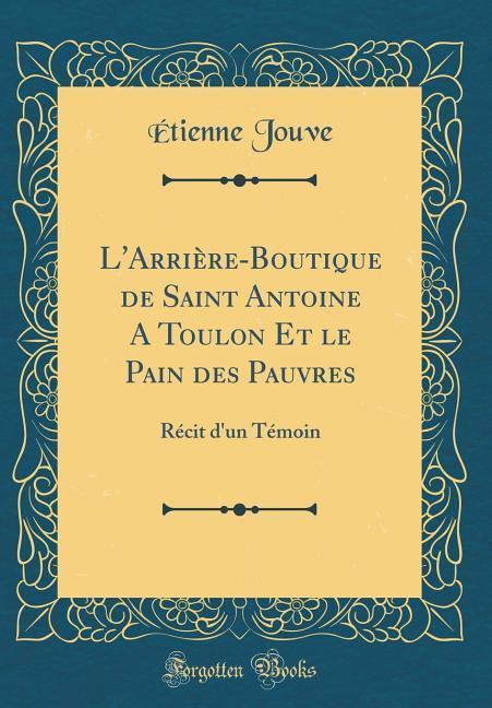 L'Arrière-Boutique de Saint Antoine A Toulon Et le Pain des Pauvres