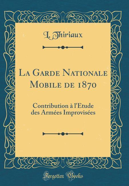 La Garde Nationale Mobile de 1870