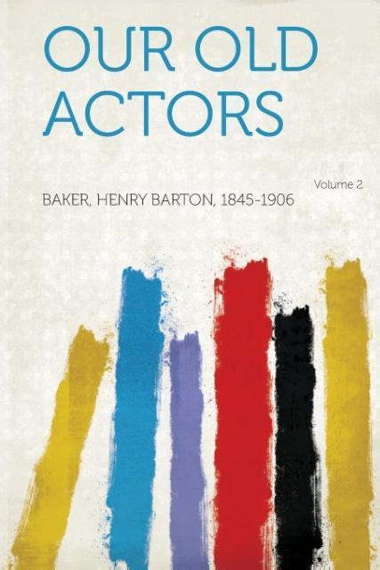 Our Old Actors Volume 2 als Taschenbuch von