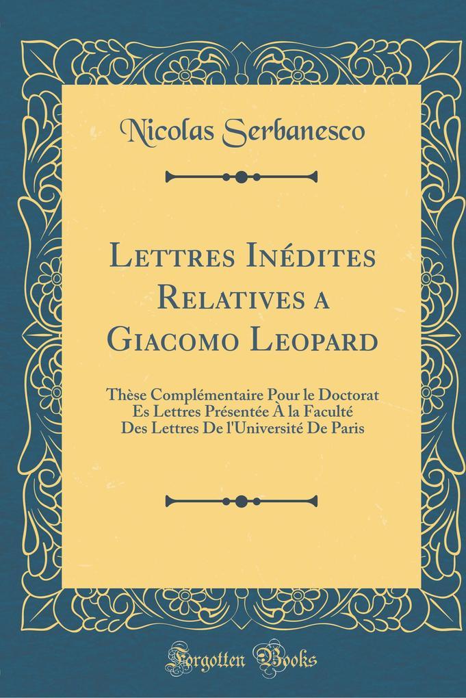 Lettres Inédites Relatives a Giacomo Leopard
