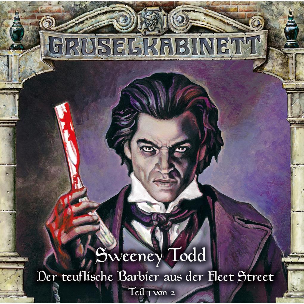 Gruselkabinett, Folge 132: Sweeney Todd - Der teuflische Barbier aus der Fleet Street (Teil 1 von 2) als Hörbuch Download