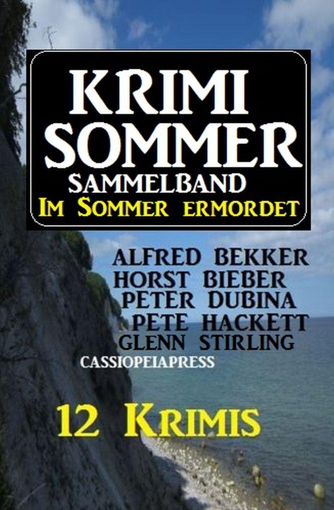 Krimi Sommer Sammelband 12 Krimis - Im Sommer ermordet als eBook