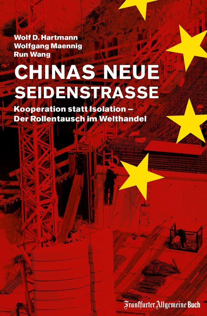 Chinas neue Seidenstraße: Kooperation statt Isolation - Der Rollentausch im Welthandel als eBook
