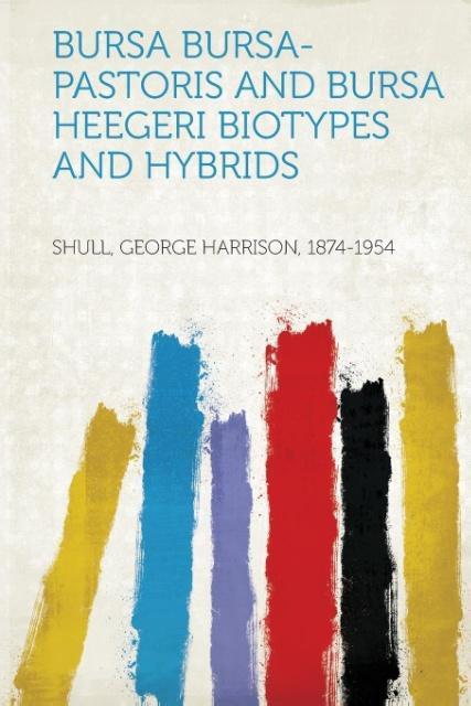 Bursa Bursa-Pastoris and Bursa Heegeri Biotypes and Hybrids als Taschenbuch von