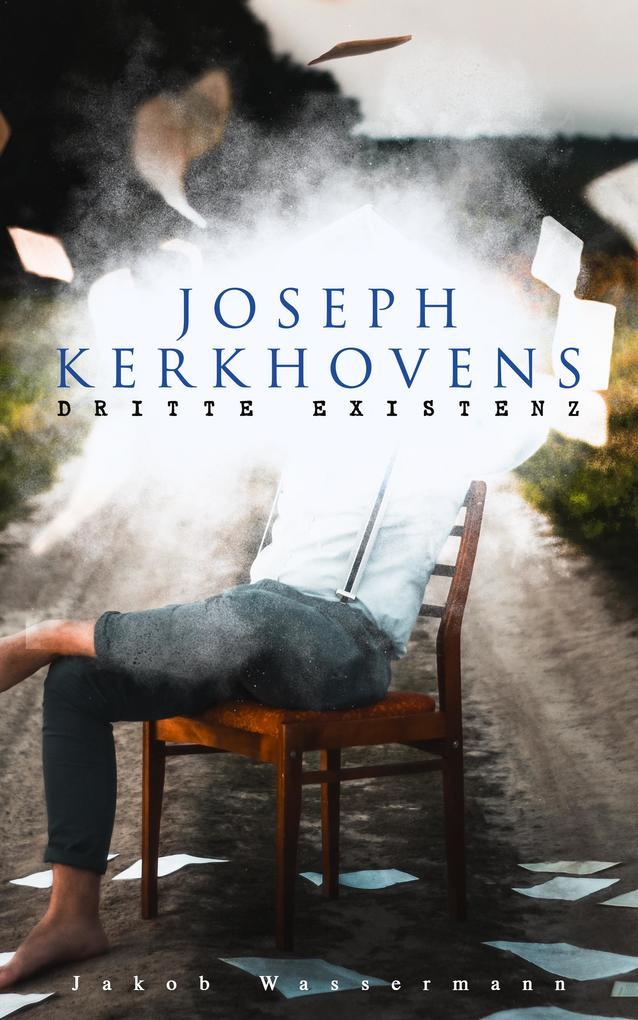 Joseph Kerkhovens dritte Existenz als eBook