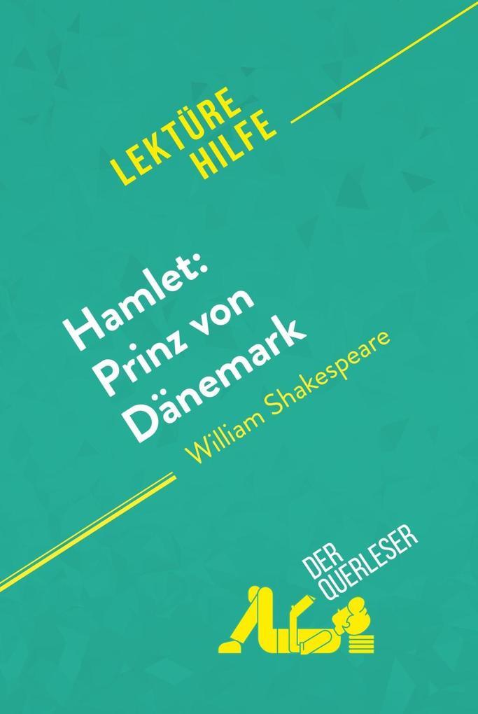 Hamlet: Prinz von Dänemark von William Shakespeare (Lektürehilfe) als eBook