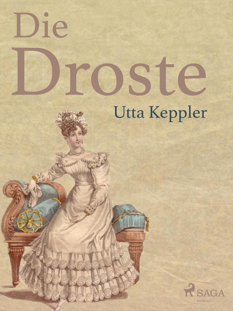 Die Droste - Biografie von Annette von Droste-Hülshoff als eBook