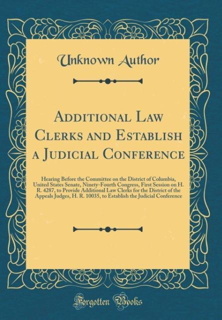 Additional Law Clerks and Establish a Judicial Conference