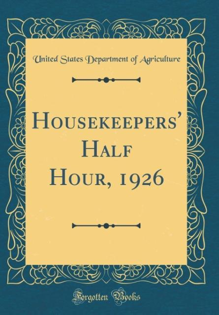 Housekeepers' Half Hour, 1926 (Classic Reprint)
