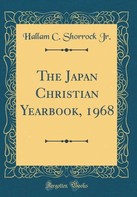 The Japan Christian Yearbook, 1968 (Classic Reprint)
