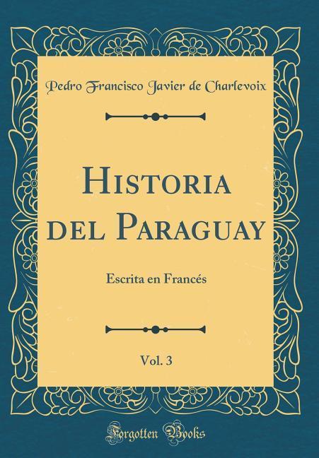 Historia del Paraguay, Vol. 3