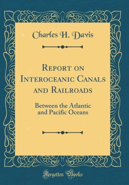 Report on Interoceanic Canals and Railroads