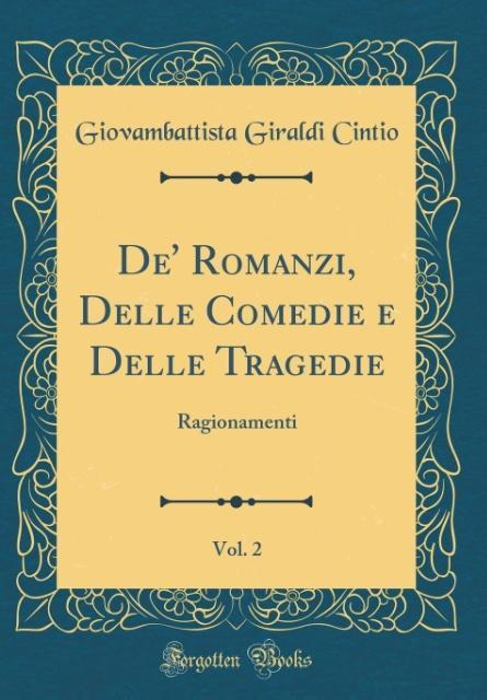 De' Romanzi, Delle Comedie e Delle Tragedie, Vol. 2