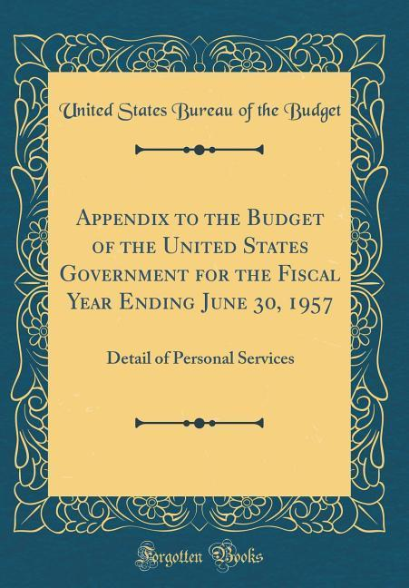 Appendix to the Budget of the United States Government for the Fiscal Year Ending June 30, 1957
