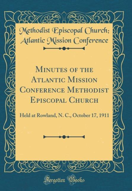 Minutes of the Atlantic Mission Conference Methodist Episcopal Church