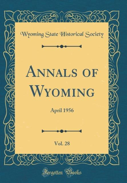 Annals of Wyoming, Vol. 28