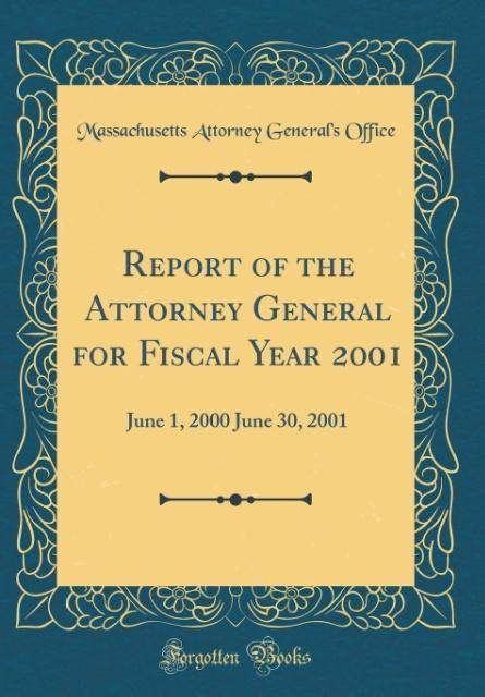 Report of the Attorney General for Fiscal Year 2001