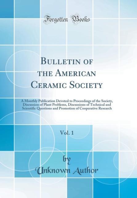 Bulletin of the American Ceramic Society, Vol. 1