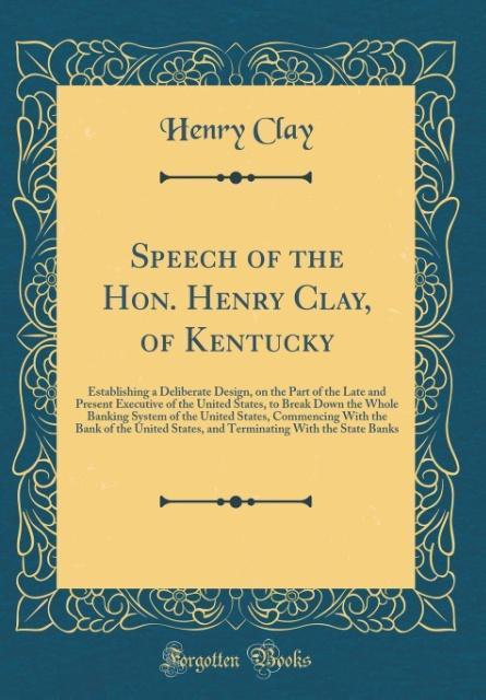 Speech of the Hon. Henry Clay, of Kentucky