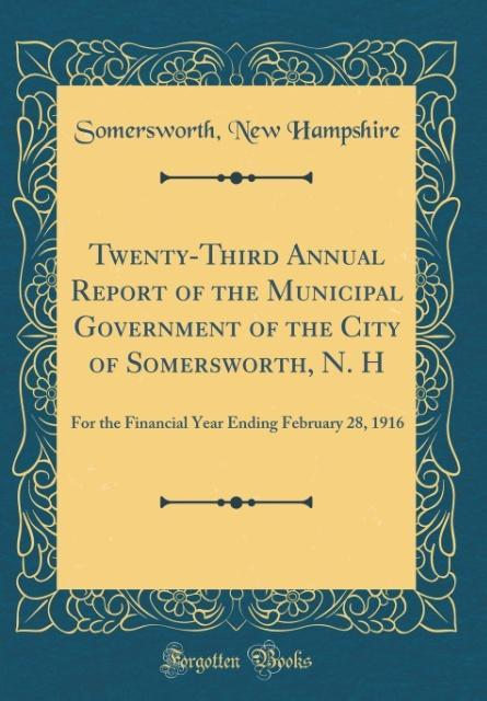 Twenty-Third Annual Report of the Municipal Government of the City of Somersworth, N. H