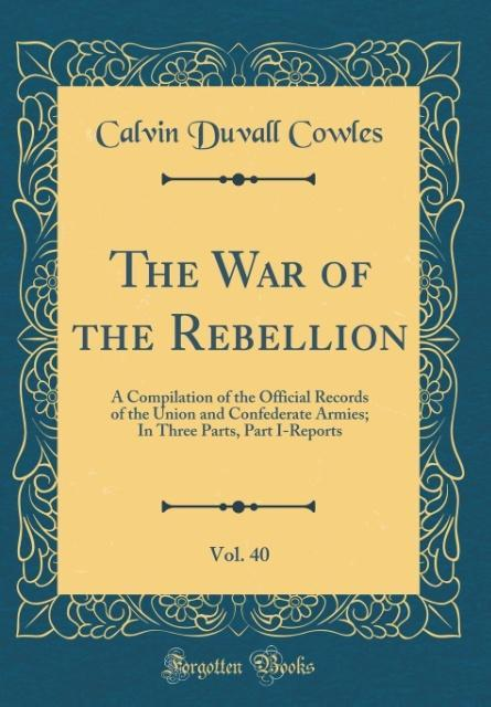 The War of the Rebellion, Vol. 40