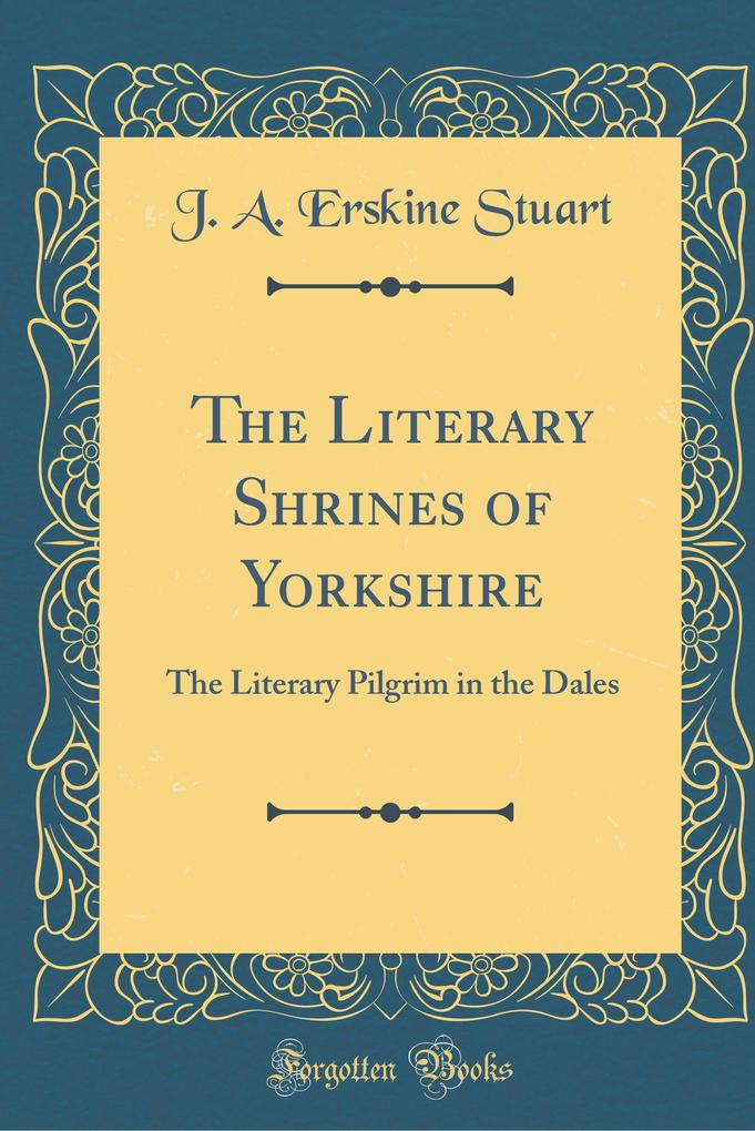 The Literary Shrines of Yorkshire