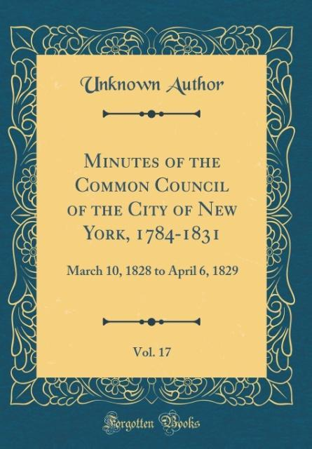 Minutes of the Common Council of the City of New York, 1784-1831, Vol. 17