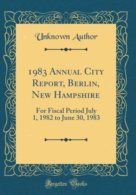 1983 Annual City Report, Berlin, New Hampshire