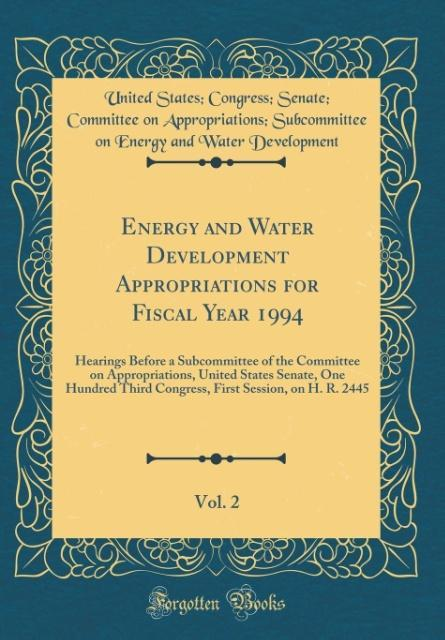 Energy and Water Development Appropriations for Fiscal Year 1994, Vol. 2