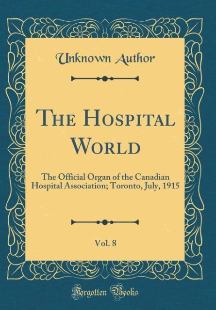 The Hospital World, Vol. 8