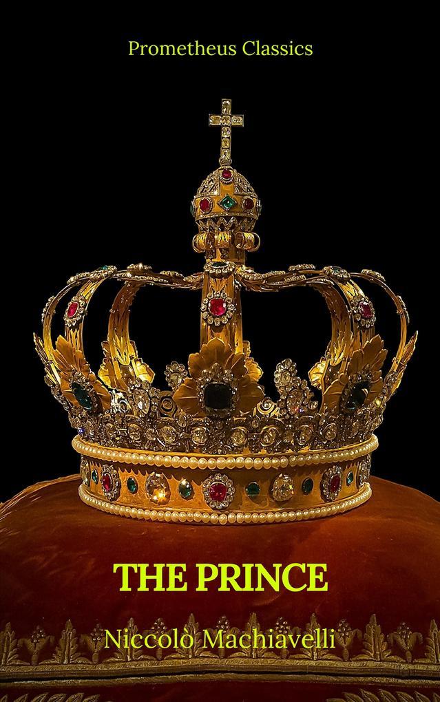 The Prince by Niccolò Machiavelli (Best Navigation, Active TOC)(Prometheus Classics) als eBook epub