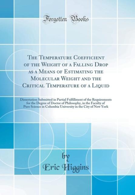 The Temperature Coefficient of the Weight of a Falling Drop as a Means of Estimating the Molecular Weight and the Critic
