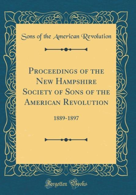 Proceedings of the New Hampshire Society of Sons of the American Revolution