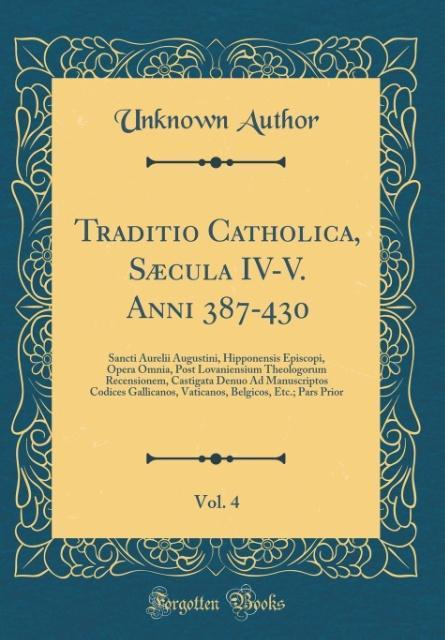Traditio Catholica, Sæcula IV-V. Anni 387-430, Vol. 4